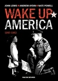 John Lewis et Andrew Aydin - Wake up America Tome 2 : 1960-1963.