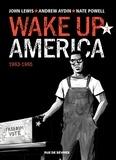 John Lewis et Andrew Aydin - Wake up America Tome 3 : 1963-1968.