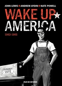 John Lewis et Andrew Aydin - Wake up America Tome 3 : 1963-1968.