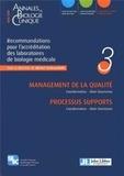 Michel Vaubourdolle - Annales de Biologie Clinique Hors-série : Recommandations pour l'accréditation des laboratoires de biologie médicale - Volume 3, Management de la qualité ; Processus supports.