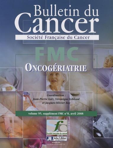 Jean-Pierre Lotz et Véronique Leblond - Bulletin du Cancer Volume 95 supplément : Oncogériatrie.