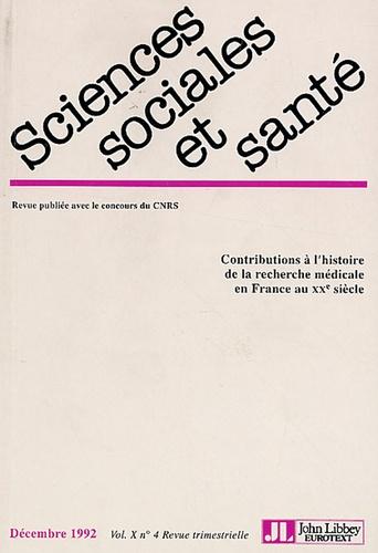 Marie-Ange Schiltz - Sciences Sociales et Santé Volume 10 N° 4, Déce : Contributions à l'histoire de la recherche médicale en France au XXe siècle.