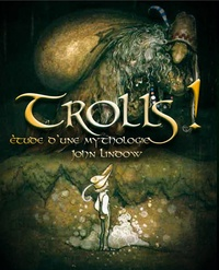 John Lindow - Trolls ! - Etude d'une mythologie.