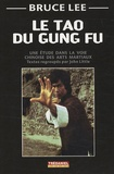 John Little et Bruce Lee - Le tao du Gung Fu - Une étude dans la voie des arts martiaux.