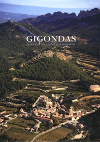 Gigondas- Ses vins, sa terre, ses hommes - John Livingstone-Learmonth |