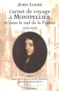 John Locke - Carnet de voyage à Montpellier et dans le sud de la France 1676-1679.