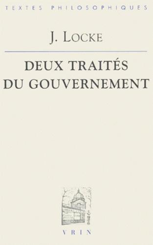John Locke - Deux traités du gouvernement.