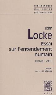 John Locke - Essai sur l'entendement humain. - Livres I et II.
