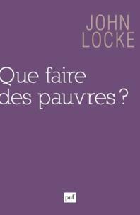 John Locke - Que faire des pauvres ?.
