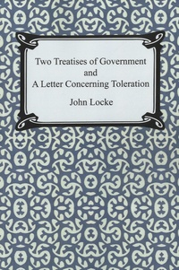 John Locke - Two Treatises of Government and A Letter Concerning Toleration.