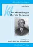 John Locke: Zwei Abhandlungen über die Regierung.