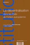 John Loughlin et Alain Delcamp - La décentralisation dans les états de l'Union Européenne.