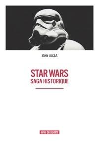 John Lucas - Star Wars - Saga historique.