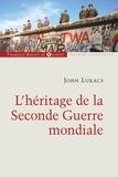 John Lukacs - L'héritage de la Seconde Guerre mondiale.