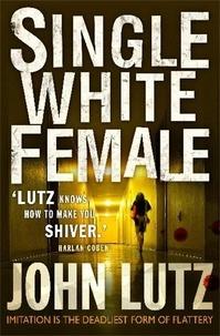 John Lutz - Single White Female.