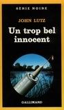 John Lutz - Un Trop bel innocent.