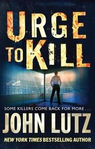 John Lutz - Urge to Kill.