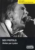 John Lydon - Sex Pistols - Rotten par Lydon.