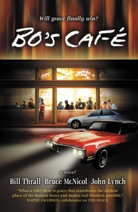 John Lynch et Bill Thrall - Bo's Café - A Novel.