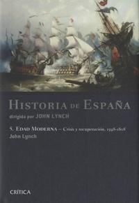 John Lynch - Historia de España - Edad Moderna - Crisis y recuperación, 1598-1808.