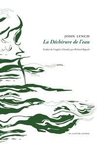 John Lynch - La déchirure de l'eau.