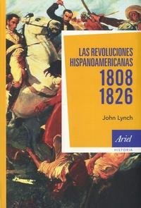 John Lynch - Las revoluciones hispanoamericanas 1808 - 1826.