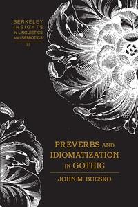 John m. Bucsko - Preverbs and Idiomatization in Gothic.