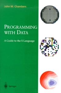 John-M Chambers - Programming with Data. - A Guide to the S Language.