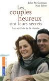 John-M Gottman et Nan Silver - Les couples heureux ont leurs secrets - Les sept lois de la réussite.