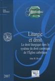 John M. Huels - Liturgie et droit - Le droit liturgique dans le système du droit canonique de l'Eglise catholique.
