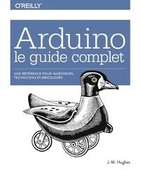 Arduino : le guide complet - Pour ingénieurs, techniciens et bricoleurs.pdf