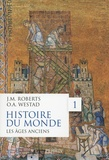 John M. Roberts et Odd Arne Westad - Histoire du monde - Volume 1, Les âges anciens.