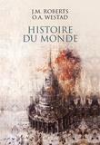 John M. Roberts et Odd Arne Westad - Histoire du monde.