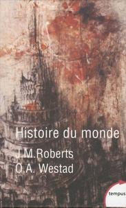 John M. Roberts et Odd Arne Westad - Histoire du monde - Coffret en 3 volumes : Les âges anciens ; Du Moyen-Age aux temps modernes ; L'âge des révolutions.