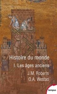 John M. Roberts et Odd Arne Westad - Histoire du monde - Tome 1, Les âges anciens.