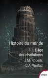 John M. Roberts et Odd Arne Westad - Histoire du monde - Tome 3, L'âge des révolutions.