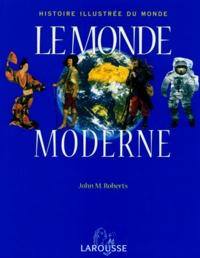 John M. Roberts - Histoire illustrée du monde. - Volume 2, Le monde moderne.