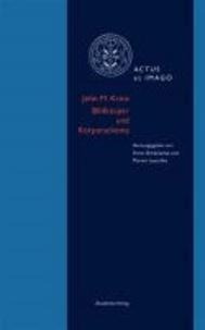 John M. Krois. Bildkörper und Körperschema - Schriften zur Verkörperungstheorie ikonischer Formen.