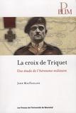 John MacFarlane - La croix de triquet - Une étude de l'héroïsme militaire.