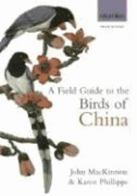 John Mackinnon - A Field Guide to the Birds of China.