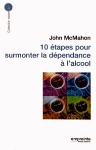 John MacMahon - 10 étapes pour surmonter la dépendance à l'alcool.