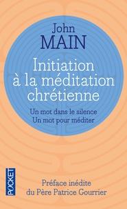 John Main - Initiation à la méditation chrétienne.