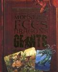 John Malam - Le grand livre des monstres, fées, dragons et géants.
