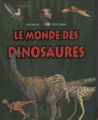 John Malam et Steve Parker - Le monde des dinosaures.