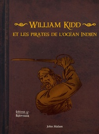 John Malam - William Kidd et les pirates de l'océan Indien.
