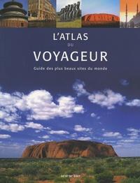 John Man et Chris Schüler - L'atlas du voyageur - Guide des plus beaux sites du monde.