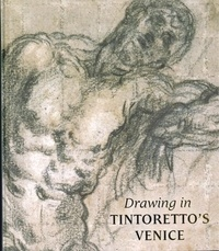 Drawing in Tintoretto's venice - John Marciari |