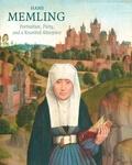 John Marciari et Maryan W. Ainsworth - Hans Memling - Portraiture, piety, and a reunited altarpiece.