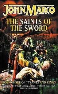 John Marco - The Saints Of The Sword.
