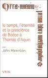 John Marenbon et Irène Rosier-Catach - Le temps, l'éternité et la prescience de Boèce à Thomas d'Aquin.